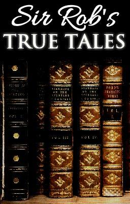 Sir Rob's True Tales Cover